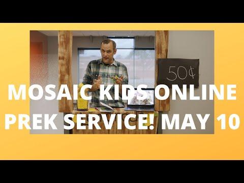 Mosaic Kids Online!  PreK  May 10