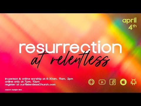 Resurrection At Relentless 2021