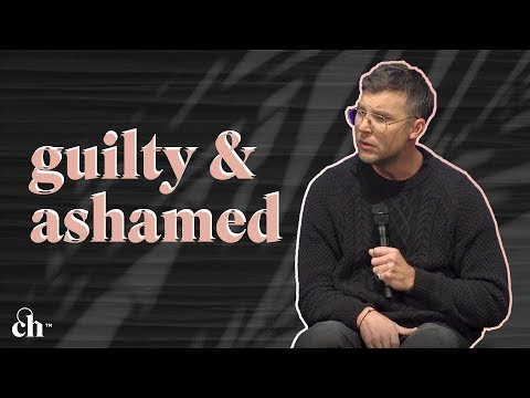 Guilty & Ashamed // Judah Smith
