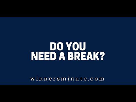 Do You Need a Break?  The Winner's Minute With Mac Hammond