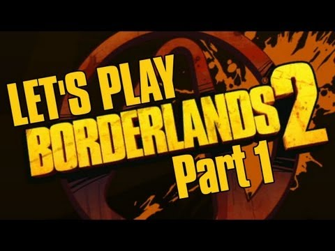 Let's Play - Borderlands 2 (Part 1)   Rooster Teeth