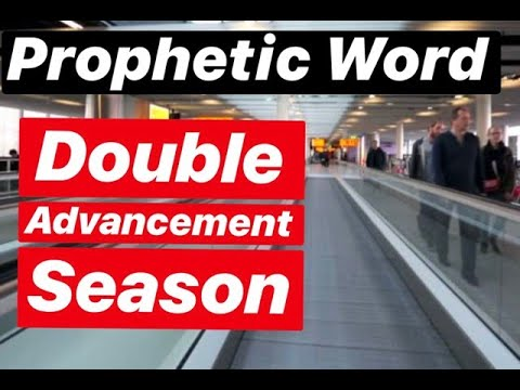 Prophetic Word - Double Advancement Season