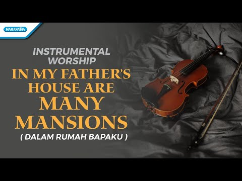 Instrumental Worship - Violin - In My Father's House Are Many Mansions (Dalam Rumah Bapaku)