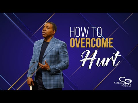 How to Overcome Hurt - Episode 2