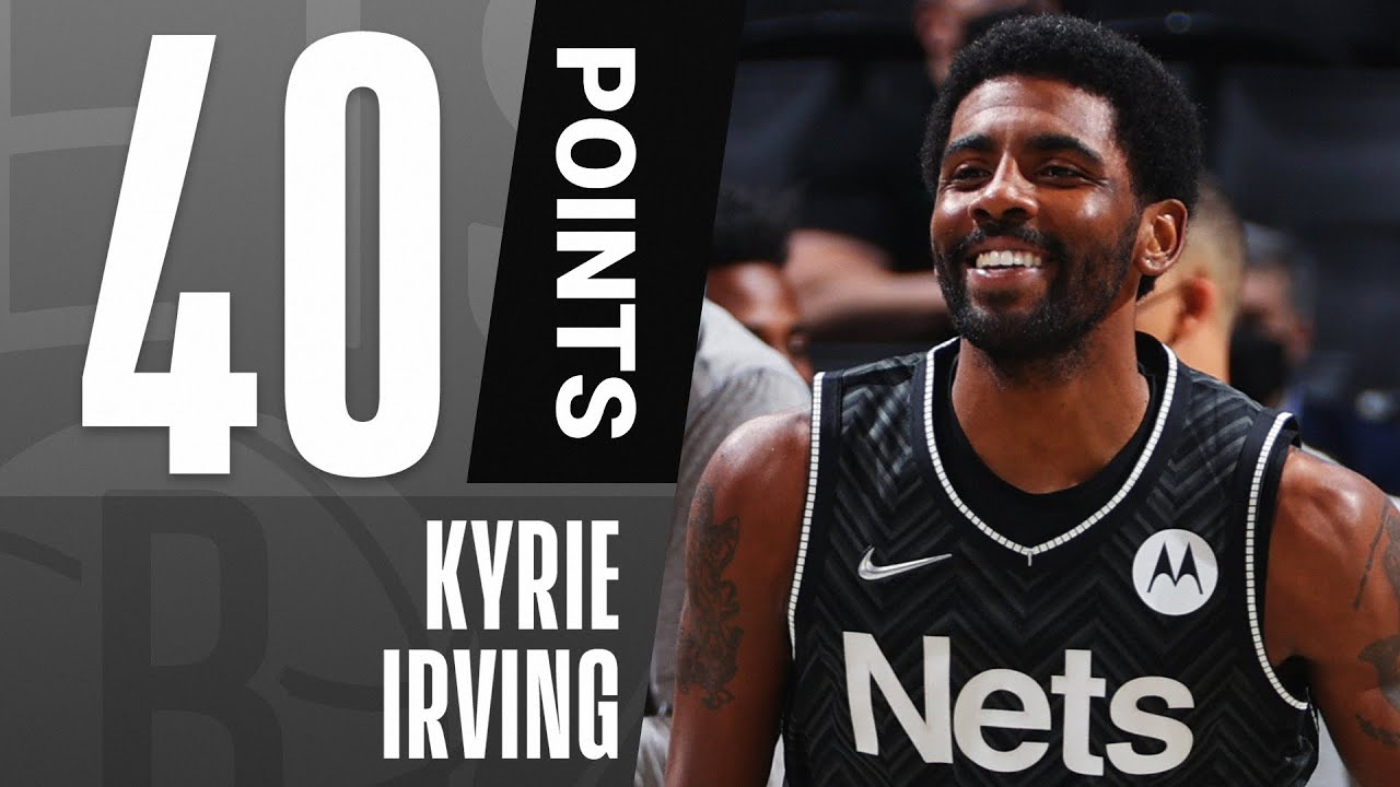 Kyrie Irving Pours In 40 PTS On 15-23 Shooting To Guide The Brooklyn Nets!