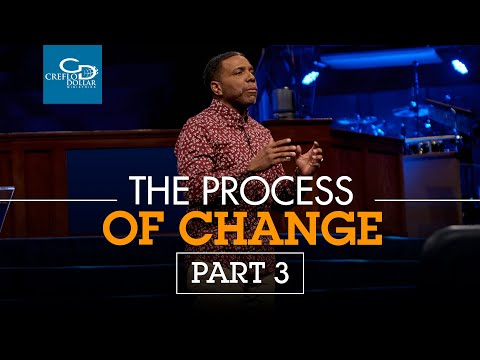 The Process of Change Pt. 3