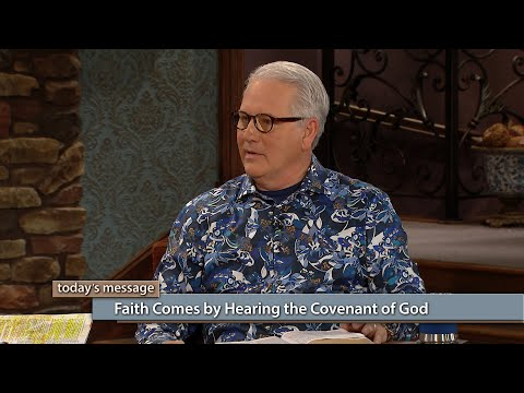 Faith Comes by Hearing the Covenant of God