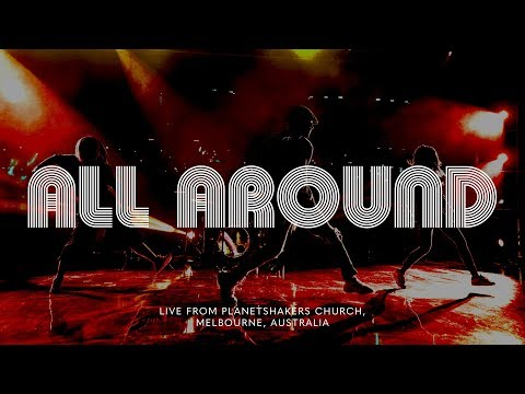Planetshakers  All Around  Official Music Video