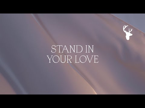 Stand in Your Love (Official Lyric Video) - Bethel Music & Josh Baldwin  Peace