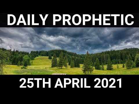 Daily Prophetic 25 April 2021 3 of 7