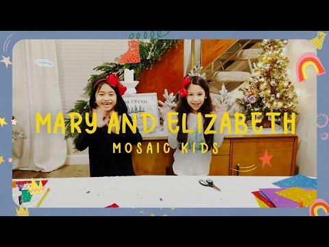 MOSAIC KIDS  Mary and Elizabeth  Sunday, Dec. 13th