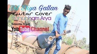 Dil diya gallan guitar cover ft. shubham arya brea - shubham.sanju53 , Acoustic