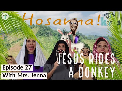 Jesus Rides In On A Donkey   Sojourn Kingdom Kid's  Sunday Morning Lesson
