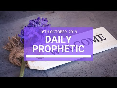 Daily Prophetic 16 October Word 6