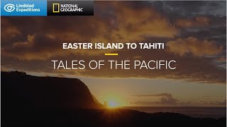Easter Island to Tahiti: Tales of the Pacific | Lindblad Expeditions-National Geographic