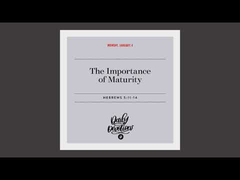 The Importance of Maturity  Daily Devotional