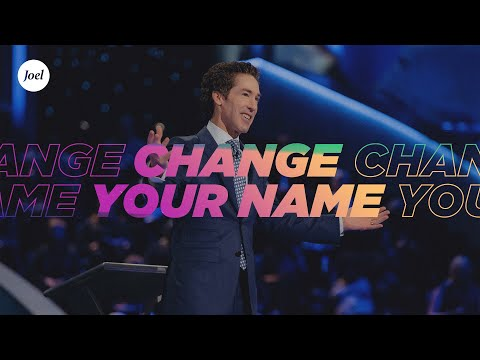 Change Your Name  Joel Osteen