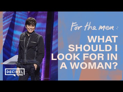 For The Men: What Should I Look For In A Woman?   Joseph Prince