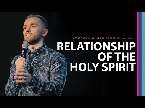Relationship of the Holy Spirit // Embrace Grace (Part 3) + Ministry Time