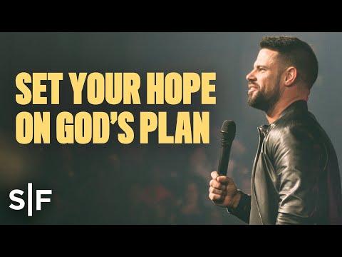 Set Your Hope On God's Plan  Steven Furtick