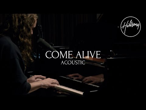Come Alive (Acoustic) - Hillsong Worship