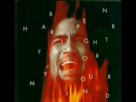 Ben Harper - Fight for your mind (Studio version) - UCz_5z64q6VQLEMqeRfnKfjw