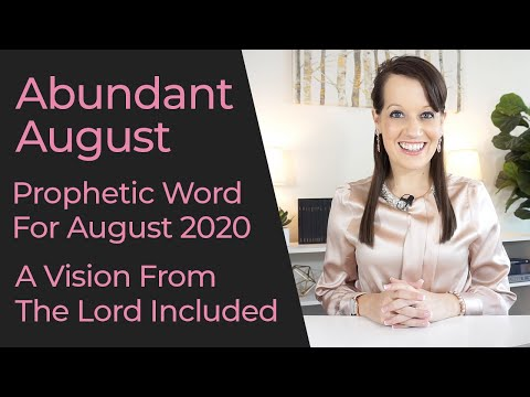 Abundant August - Prophetic Word for August 2020