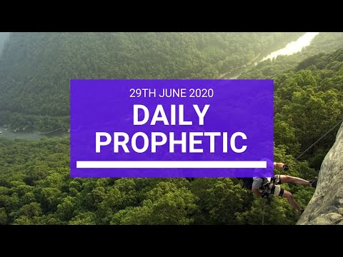 Daily Prophetic 29 June 2020 6 of 7