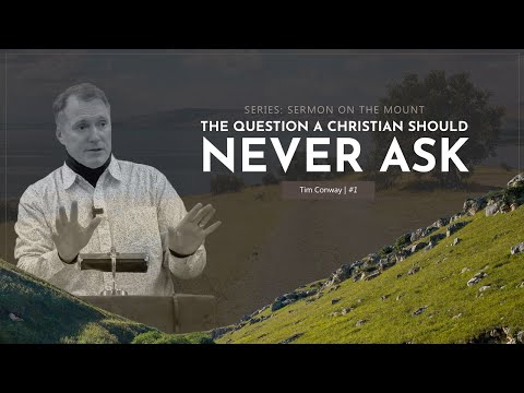 The Question A Christian Should Never Ask - Tim Conway