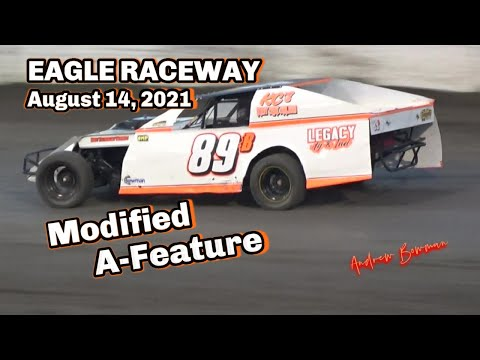 08/14/2021 Eagle Raceway Modified A-Feature - dirt track racing video image