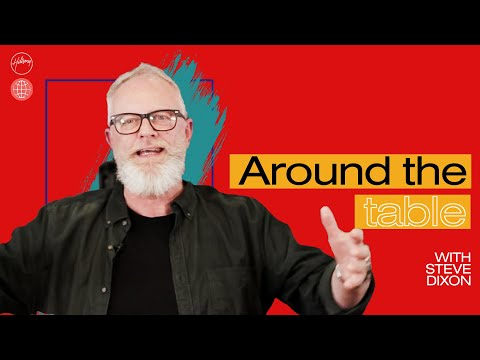 Around the Table  Steve Dixon  Hillsong Church Online
