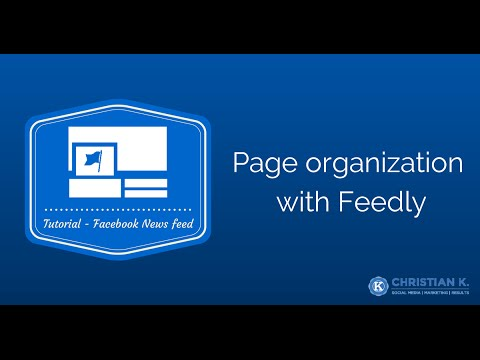 How to create a Facebook news feed organizer using Feedly - UCTs-d2DgyuJVRICivxe2Ktg