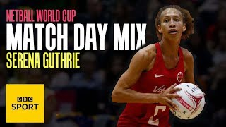 The Wanted, Jay-Z & Beyonce: England netballer Serena Guthrie's Match Day Mix | BBC Sport