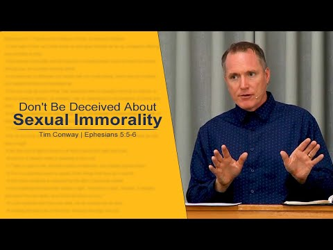 Don't Be Deceived About Sexual Immorality - Tim Conway