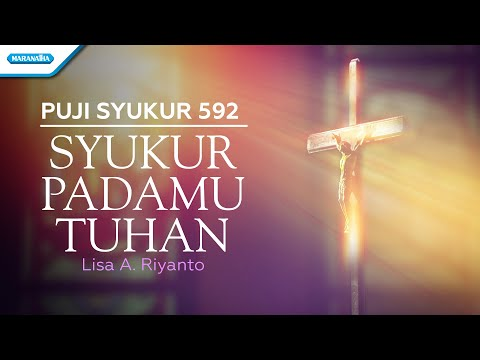 Syukur PadaMu Tuhan - Lisa A. Riyanto (with lyric)