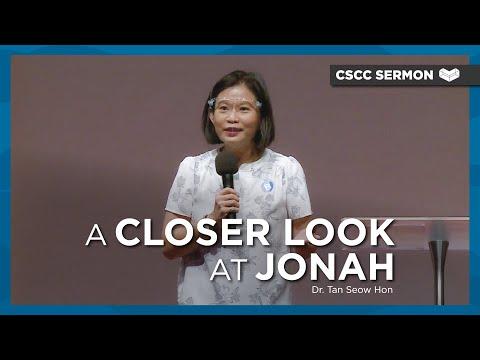 A Closer Look at Jonah  Dr. Tan Seow Hon  Cornerstone Community Church  CSCC Sermon