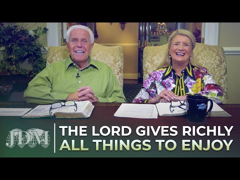 Special Message:  The Lord Gives RICHLY All Things To Enjoy!  Jesse & Cathy Duplantis