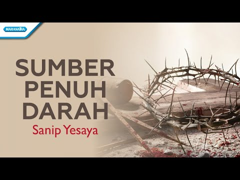 Sanip Yesaya - Sumber Penuh Darah