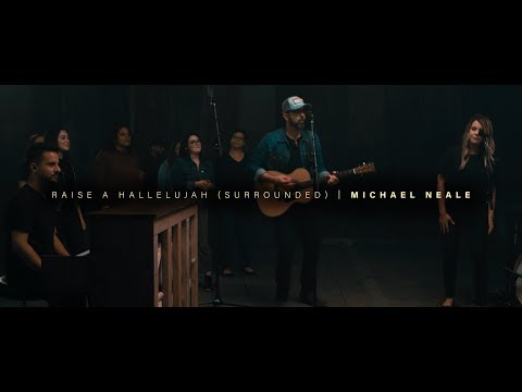 Raise A Hallelujah (Surrounded) // Michael Neale (ft. Tasha Layton) // Live Video