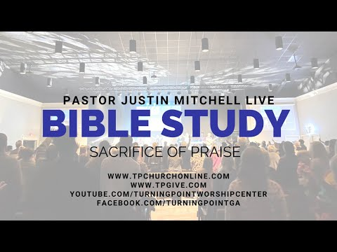 Online Bible Study with Pastor Justin Mitchell :: Sacrifice of Praise