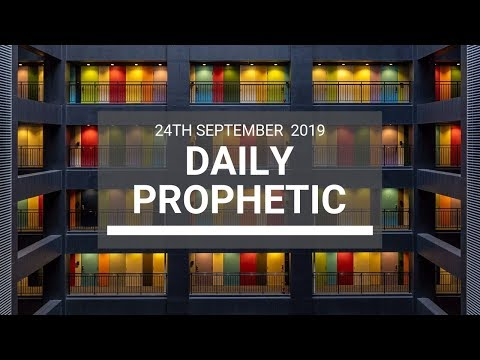 Daily Prophetic 24 September 2019   Word 6