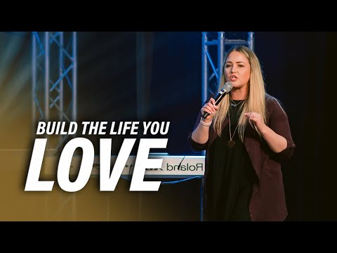 Build the Life You Love  Brittany Hartikainen