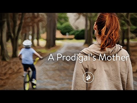 A Prodigals Mother