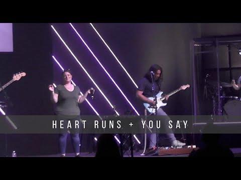 Heart Runs / You Say  7.10.19
