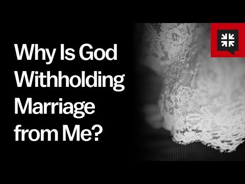 Why Is God Withholding Marriage from Me? // Ask Pastor John