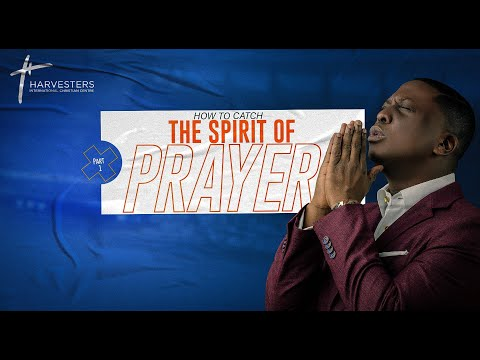 Mid Week Service : How To Catch The Spirit Of Prayer
