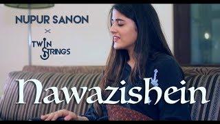 Nawazishein (Reprise) | Nupur Sanon  - twinstrings , Sufi
