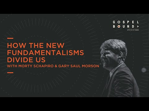 Morty Schapiro & Gary Saul Morson  How The New Fundamentalisms Divide Us  Gospel Bound
