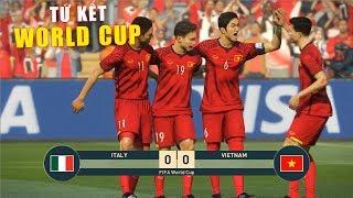PES 19 | FIFA WORLDCUP | VÒNG TỨ KẾT | VIETNAM vs ITALY - Giấc mơ Bóng Đá VIỆT NAM