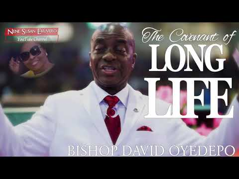 Bishop OyedepoThe Covenant Of Long Life With Thanksgiving